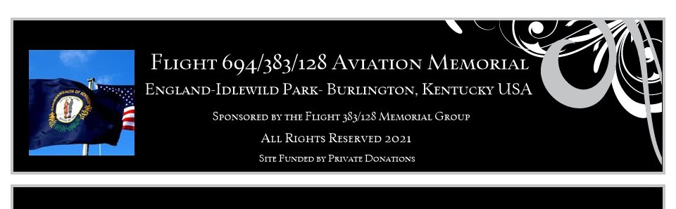 Flight 694/383/128 Aviation Memorial Grove - England-Idlewild Park- Burlington, Kentucky USA